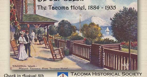 Tacoma Hotel: Tacoma Historical Society exhibit spotlights lost landmark